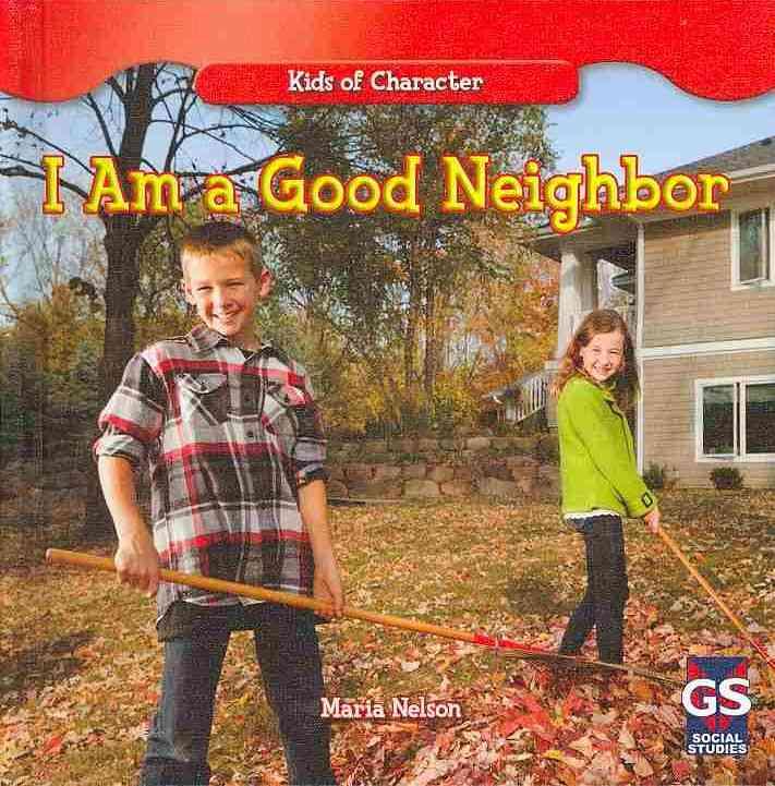 I Am a Good Neighbor By Nelson, Maria